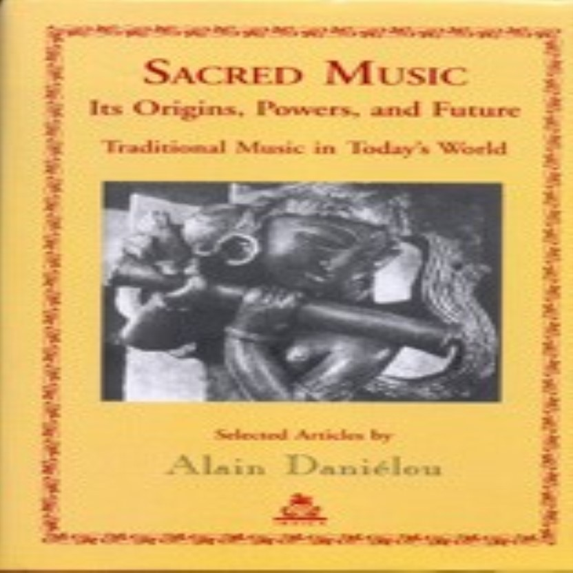 Sacred Music : Its Origins, Powers, and Future Traditional Music in Today's World